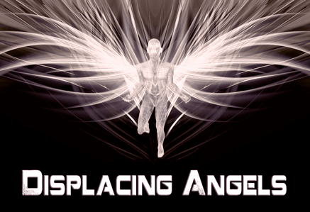 Displacing Angels
