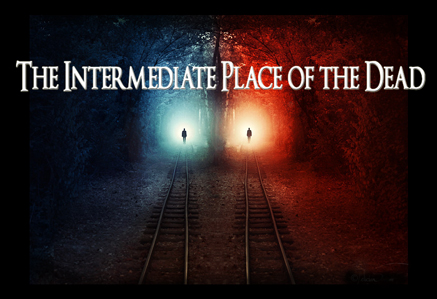 Intermediate State and Place After Death