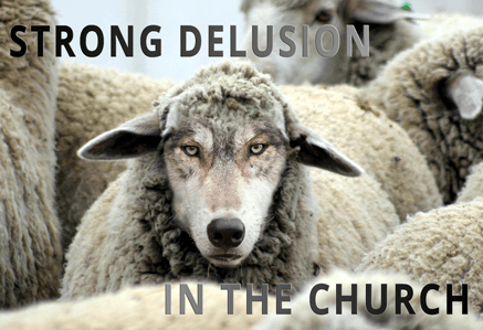 Strong Delusion In The Last Days Church