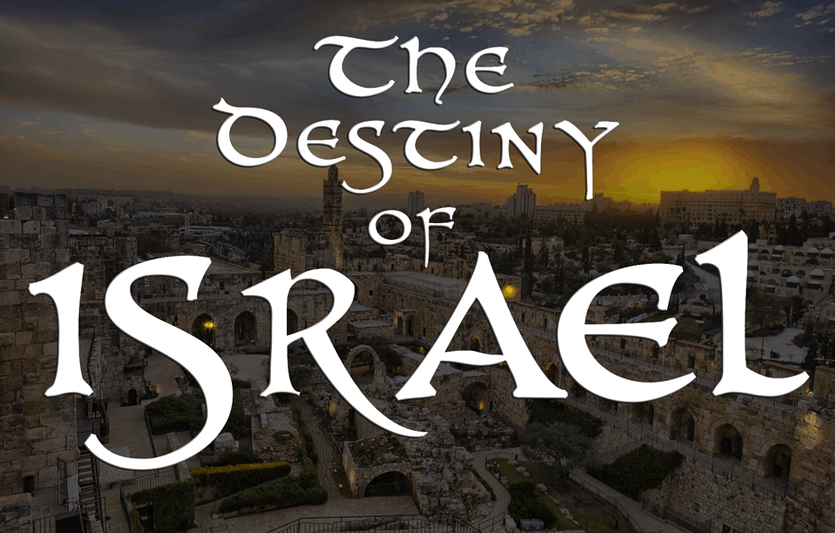 The Destiny Of Israel