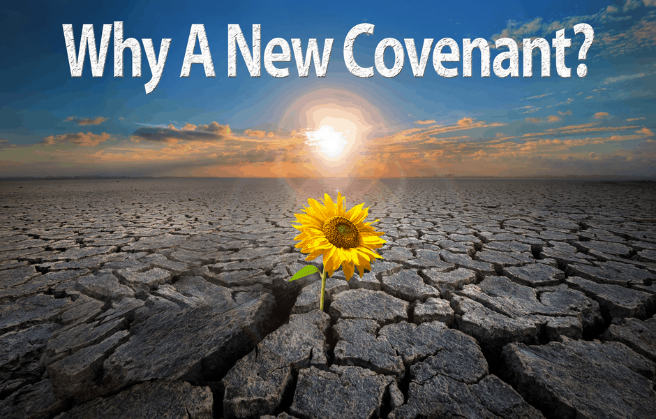 Why a New Covenant