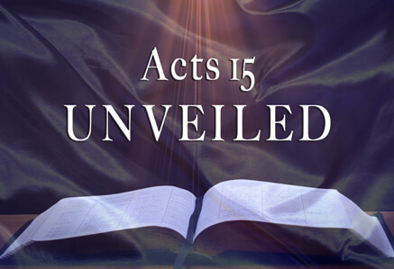 ACTS 15 UNVEILED