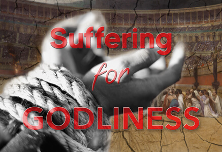 Suffering For Godliness