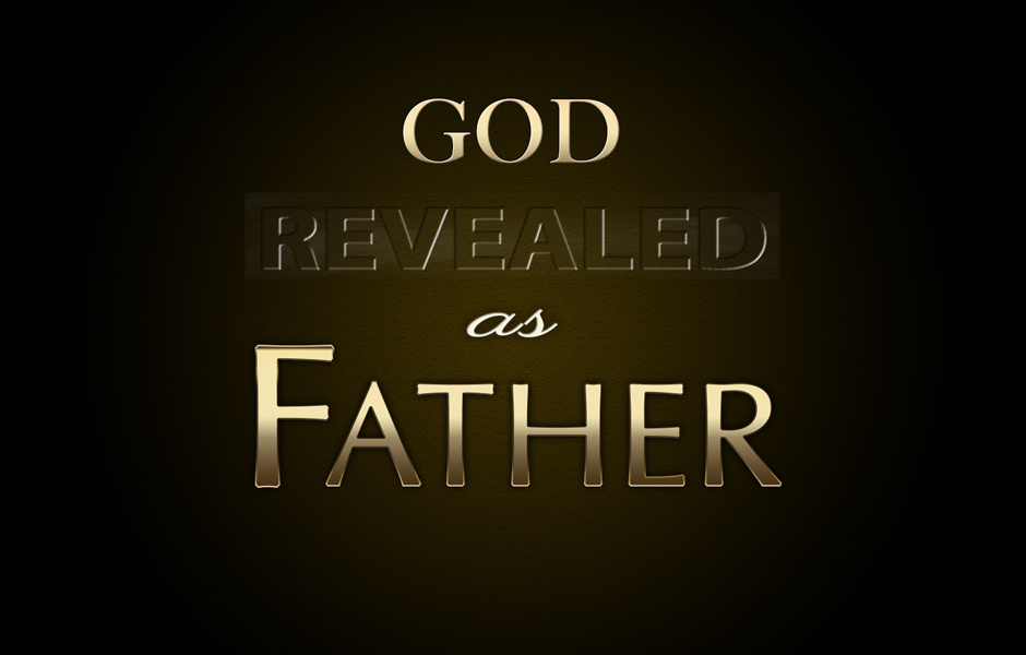 God Revealed As Father