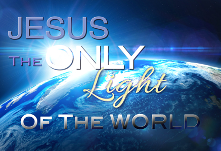Jesus the Only Light of the World