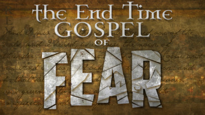 The End-time Gospel of Fear