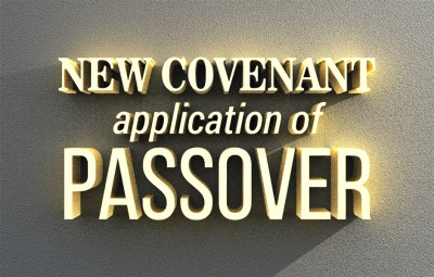 New Covenant Application of Passover