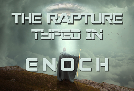 The Rapture Typed in Enoch
