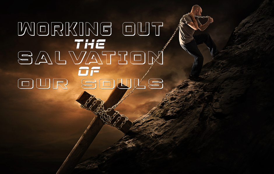 Working Out the Salvation of Our Soul