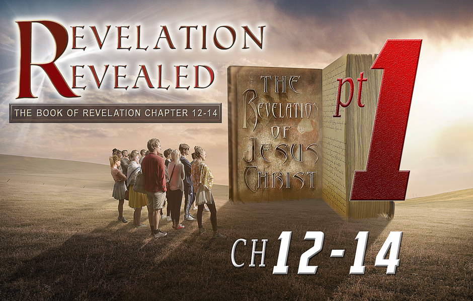 Exploring Revelation Chapter 12-14 Part 1