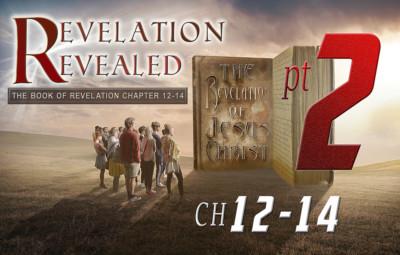Revelation Chapter 12-14 Part 2