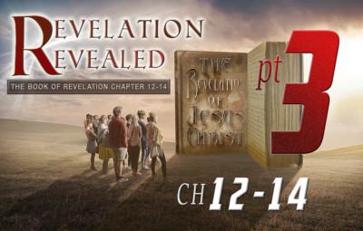 Exploring Revelation Chapter 12-14 Part 3