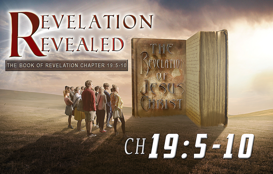 Revelation Revealed Chapter 19 v5-10