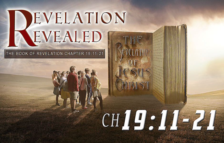 Revelation Revealed Chapter 19 v11-21