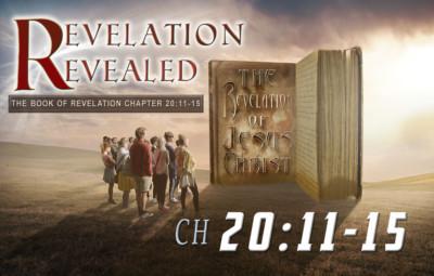 Revelation Revealed Chapter 20 v11-15