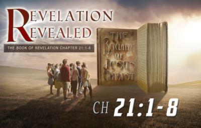 Revelation Revealed Chapter 21 v1-8