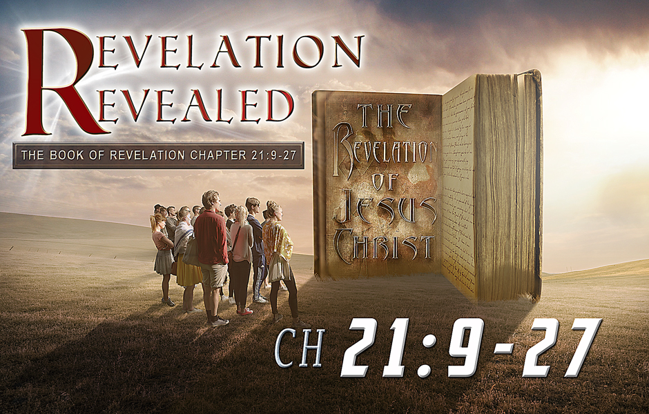 Revelation Revealed Chapter 21 v9-27