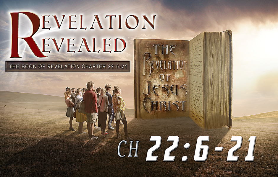Revelation Revealed Chapter 22 v6-21