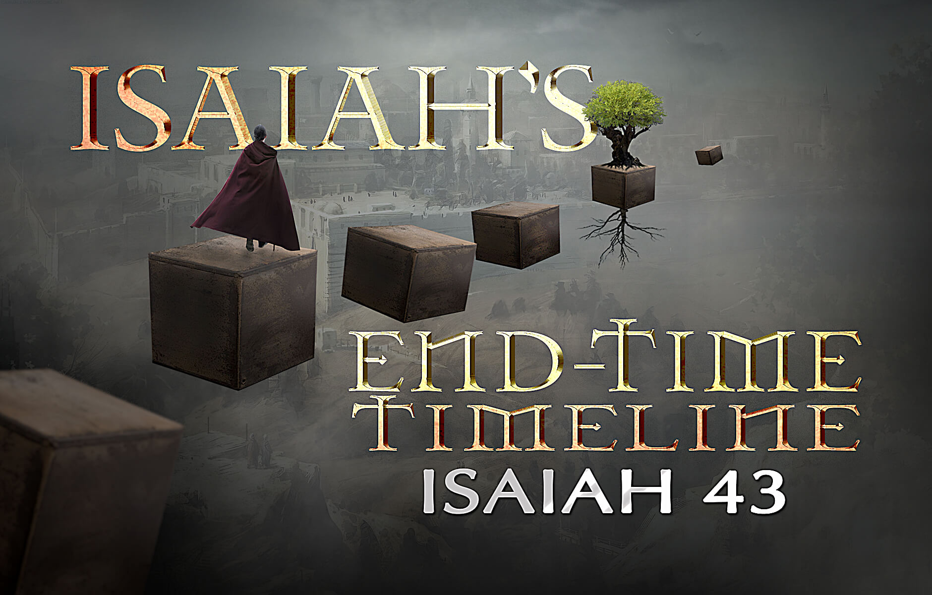 Isaiah's End-time Timeline Chapter 43