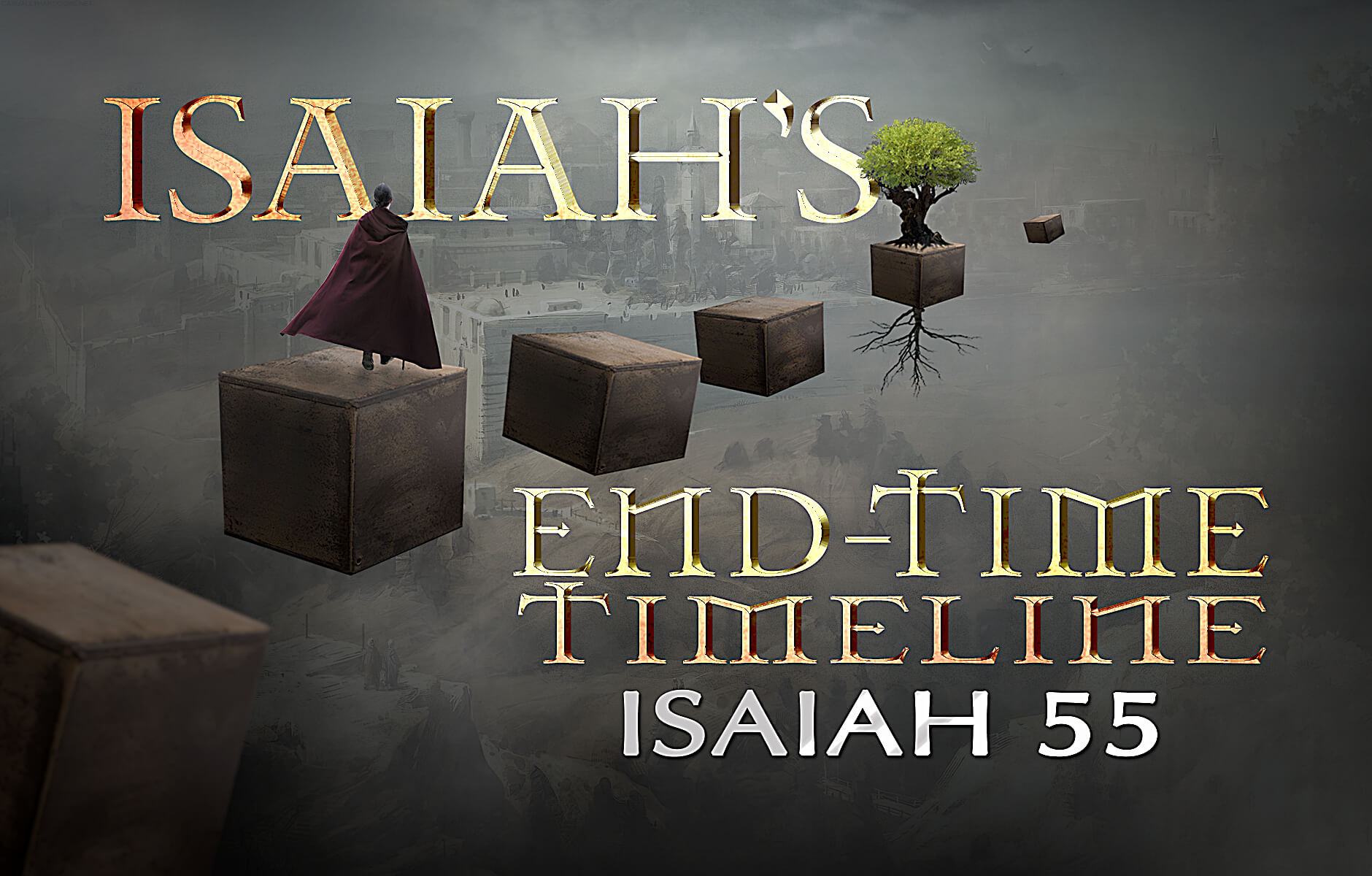 Isaiah's End-time Timeline Chapter 55