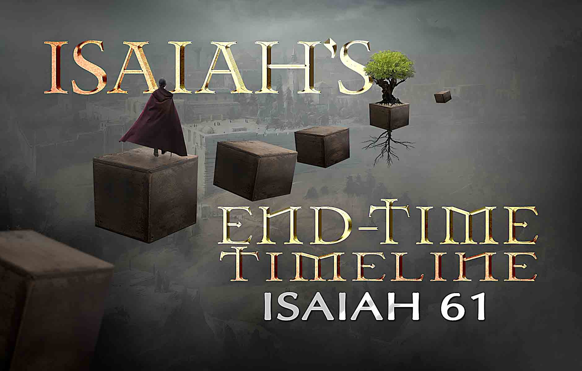Isaiah's End-time Timeline Chapter 61