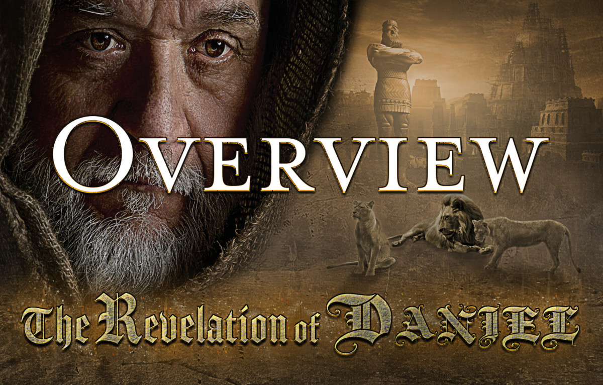 The Revelation of Daniel - OVERVIEW