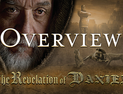 The Revelation of Daniel – OVERVIEW